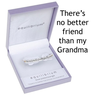 equilbrium Bangle There's no better friend than my Grandma